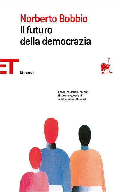 Il futuro della democrazia by Norberto Bobbio