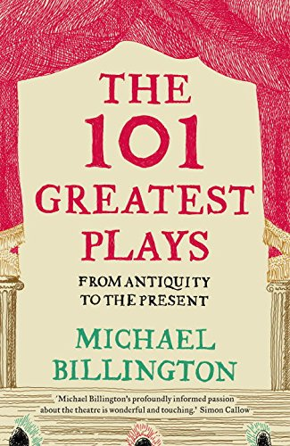 The 101 Greatest Plays by Michael Billington